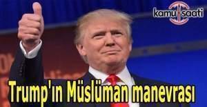 Trump'ın Müslüman manevrası