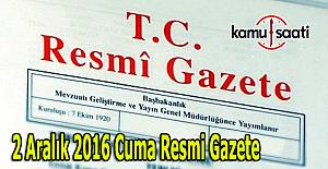 02 Aralık 2016 Cuma Resmi Gazete yayımlandı