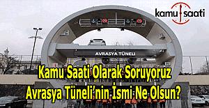 Avrasya Tünelinin adı sizce ne olmalı?