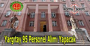 Yargıtay 95 personel alım ilanı yayımladı - Başvuru tarihi ve şartları