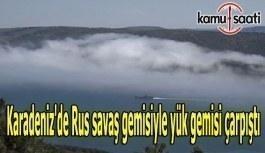 Karadeniz'de Rus savaş gemisiyle yük...