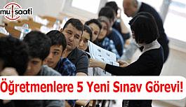 Öğretmenlere 5 yeni sınav görevi - Sınav...