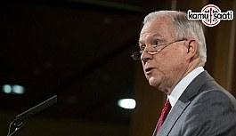 ABD Adalet Bakanı Sessions'tan Türkiye açıklaması