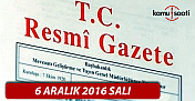 6 Aralık 2016 tarihli Resmi Gazete