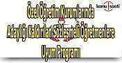 Özel öğretim kurumlarında adaylığı kaldırılan sözleşmeli öğretmenlere uyum programı