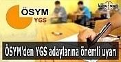 ÖSYM'den YGS adaylarına önemli uyarı