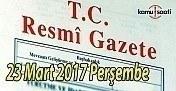 TC Resmi Gazete - 23 Mart 2017 Perşembe