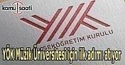 YÖK Müzik Üniversitesi için ilk adımı atıyor