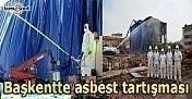 Başkentte asbest tartışması