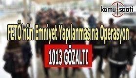 FETÖ'nün Emniyet yapılanmasına operasyon: 1013 gözaltı