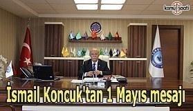 Koncuk'tan 1 Mayıs mesajı