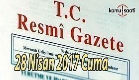 TC Resmi Gazete - 28 Nisan 2017 Cuma
