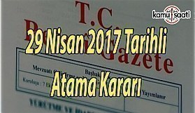 29 Nisan 2017 Tarihli Atama Kararı