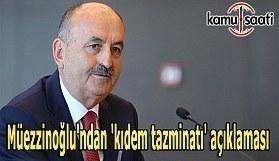 Müezzinoğlu'ndan 'kıdem tazminatı' açıklaması