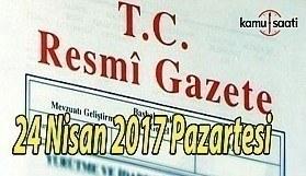 TC Resmi Gazete - 24 Nisan 2017 Pazartesi