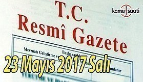 TC Resmi Gazete - 23 Mayıs 2017 Salı