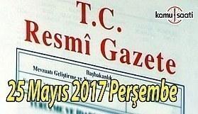TC Resmi Gazete - 25 Mayıs 2017 Perşembe
