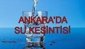 25 Mayıs Ankara'da su kesintisi yaşanacak