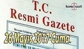 TC Resmi Gazete - 26 Mayıs 2017 Cuma