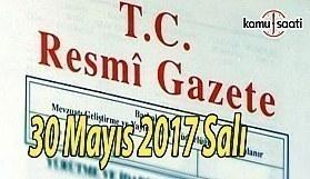 TC Resmi Gazete - 30 Mayıs 2017 Salı