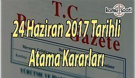 24 Haziran 2017 Tarihli Atama Kararları