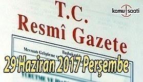 TC Resmi Gazete - 29 Haziran 2017 Perşembe