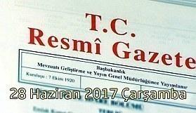 TC Resmi Gazete - 28 Haziran 2017 Çarşamba