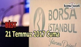 Borsa İstanbul BİST - 21 Temmuz 2017 Cuma