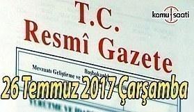 TC Resmi Gazete - 26 Temmuz 2017 Çarşamba