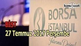 Borsa İstanbul BİST - 27 Temmuz 2017 Perşembe