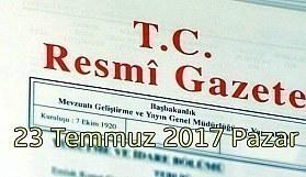 TC Resmi Gazete - 23 Temmuz 2017 Pazar