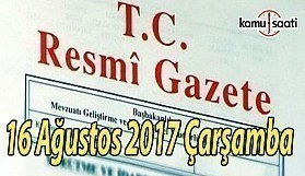 TC Resmi Gazete - 16 Ağustos 2017 Çarşamba