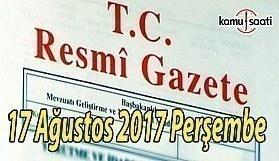 TC Resmi Gazete - 17 Ağustos 2017 Perşembe