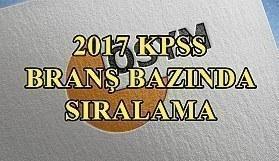 KPSS branş bazında sıralama açıklandı - 2017 KPSS branş sıralama öğren