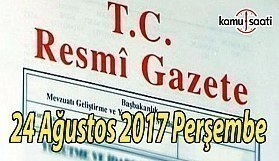 TC Resmi Gazete - 24 Ağustos 2017 Perşembe