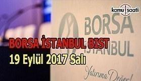 Borsa İstanbul BİST - 19 Eylül 2017 Salı