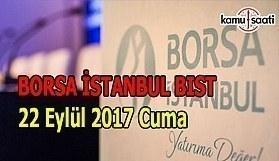 Borsa İstanbul BİST - 22 Eylül 2017 Cuma