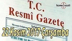 TC Resmi Gazete - 22 Kasım 2017 Çarşamba