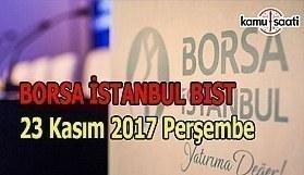 Borsa İstanbul BİST - 23 Kasım 2017 Perşembe