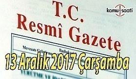 TC Resmi Gazete - 13 Aralık 2017 Çarşamba