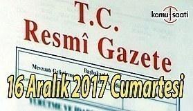 TC Resmi Gazete - 16 Aralık 2017 Cumartesi