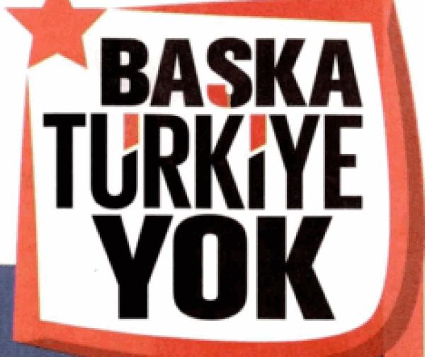 Yeni Şafak 'Başka Türkiye yok' kampanyası başlattı