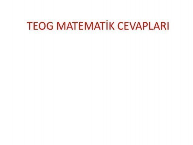 TEOG 2. Dönem Matematik Cevapları 26 nisan 2017