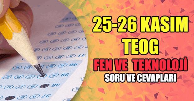25-26 Kasım TEOG Fen ve Teknoloji sınavı soru ve cevapları