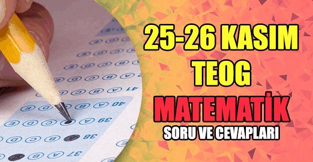 25-26 Kasım TEOG sınavı Matematik soru ve cevapları