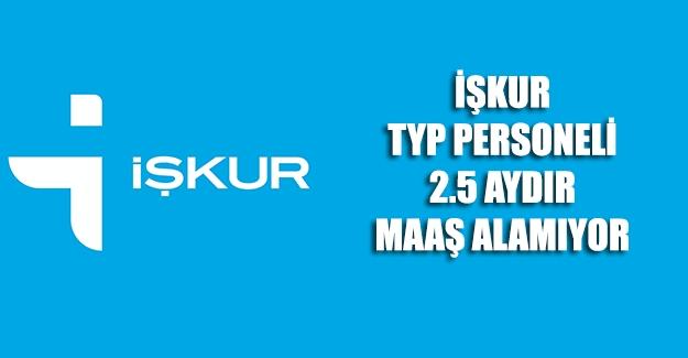 2 Buçuk aydır maaş alamayan İşkur TYP Personeli için yetkililere sesleniyoruz