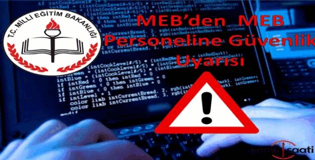 Bakanlıktan MEB personeline güvenlik uyarısı
