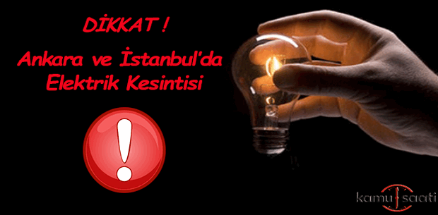 O tarihlere dikkat! Ankara ve İstanbul'da elektrik kesintisi