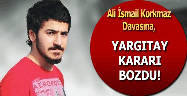 Ali İsmail Korkmaz davasında Yargıtay kararı bozdu