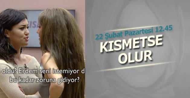 Kısmetse Olur 22 Şubat Kanal D canlı izle, Kısmetse Olur evinde moraller nasıl?